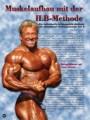 Muskelaufbau mit der ILB-Methode. Die inidividuelle Leistungsbild Methode als alternativer Trainingsansatz: Teil 2. Von Erik Dreesen